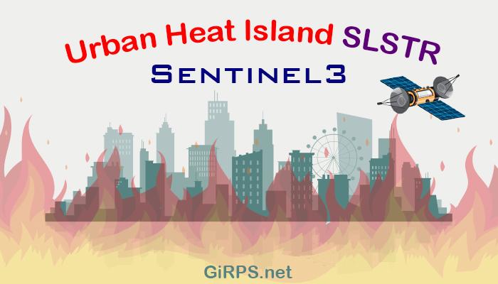 محاسبه جزیره حرارتی شهر با تصاویر سنتینل ۳ در SNAP